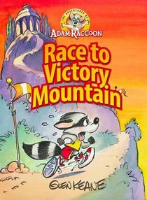 Race to Victory Mountain (Adventures Of Adam Racoon Series)