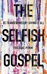The Selfish Gospel
