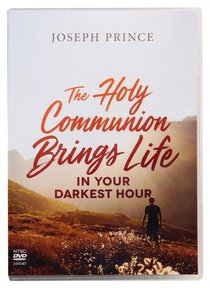 The Holy Communion Brings Life in Your Darkest Hour (2 Dvd Set)