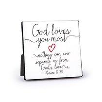 Metal Plaque: God Loves You Most, White (Romans 8:38)