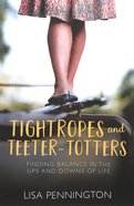 Tightropes and Teeter-Totters