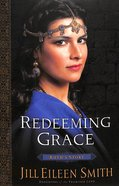 Redeeming Grace - Ruths Story (#03 in Daughters Of The Promised Land Series)
