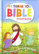 All Youve Made (My Thank You Bible Storybook Series)