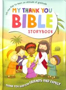 Friends and Family (My Thank You Bible Storybook Series)