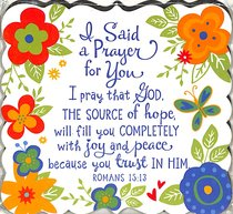 Magnet Flowers For You: I Said a Prayer For You Floral Pattern (Romans 15:13)