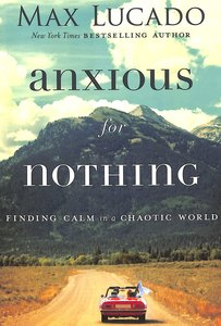 Anxious For Nothing: Finding Calm in a Chaotic World (Unabridged, 1 Mp3)