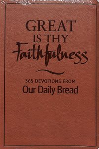 Great is Thy Faithfulness: 365 Devotions From Our Daily Bread (365 Daily Devotions Series)