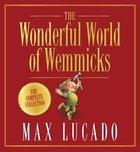 The Wonderful World of Wemmicks (Max Lucados Wemmicks Series)