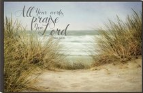Mounted Print: All Your Works Praise You Lord...Sandy Pathway to the Beach (Psalm 145:10)