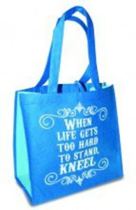 Eco Totes: When Life Gets Too Hard to Stand, Kneel; Blue With Light Blue Sides