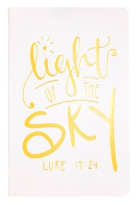 Flexi Cover Journal: Light Up the Sky, Luke 17:24, 13.9cm X 21.5cm