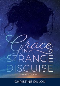 Grace in Strange Disguise (#01 in Grace Series)