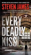 Every Deadly Kiss (#09 in The Bowers Files Series)