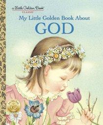 My Little Golden Book About God (Little Golden Book Series)