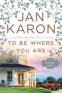 To Be Where You Are (#14 in Mitford Years Series)