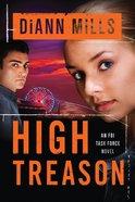High Treason (#03 in Fbi Task Force Series)