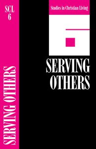 Serving Others (Studies in Christian Living) (#06 in Studies In Christian Living Series)