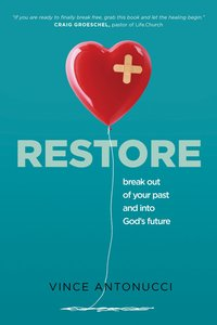 Restore: Break Out of Your Past and Into Gods Future