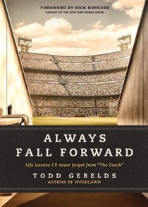 """Always Fall Forward: Life Lessons Ill Never Forget From """"The Coach"""""""