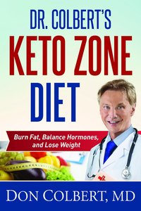 Dr. Colberts Keto Zone Diet: Burn Fat, Balance Hormones, and Lose Weight