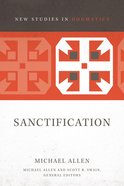 Sanctification (New Studies In Dogmatic Theology Series)