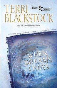 When Dreams Cross (Second Chances Series)