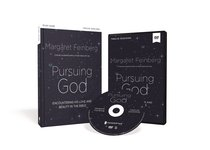 Pursuing God: Encountering His Love and Beauty in the Bible (Study Guide With Dvd)