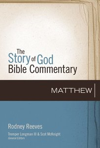 Matthew (The Story Of God Bible Commentary Series)