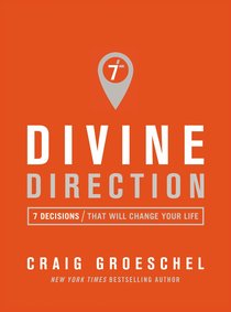 Divine Direction:7 Decisions That Will Change Your Life