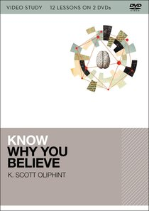 Know Why You Believe:12 Lessons on 2 DVDS (Video Study)