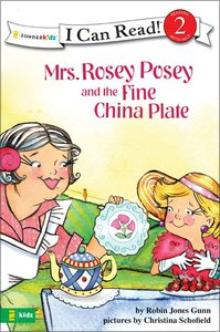Mrs Rosey Posey and the Fine China Plate (I Can Read!2/mrs Rosey Posey Series)