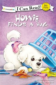 Howie Finds a Hug (My First I Can Read! Series)