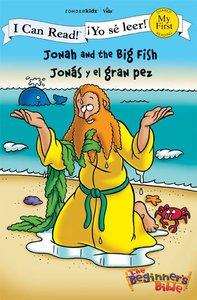 Yo Se Leer! Jonas Y El Gran Pez (Jonah and the Big Fish) (My First I Can Read/beginners Bible Series)