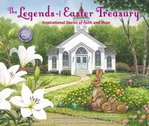 The Legends of Easter Treasury: Inspirational Stories of Faith and Hope
