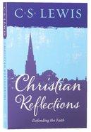 Christian Reflections: Defending the Faith