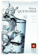 NLT Thirst Quencher New Testament (Black Letter Edition)