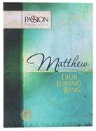 TPT Matthew: Our Loving King