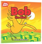 Bob, the Bird (Lost Sheep Series)