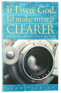If I Were God, Id Make Myself Clearer