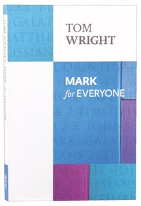Mark For Everyone (New Testament For Everyone Series)