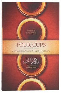 The Four Cups of Promise: The Journet to Fulfillment God Planned For You