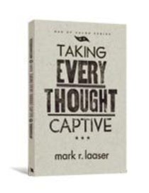 Men of Valor: Taking Every Thought Captive