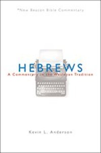 Hebrews (New Beacon Bible Commentary Series)