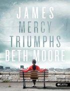 James - Mercy Triumphs (Audio CD Set) (Beth Moore Bible Study Audio Series)