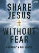 Share Jesus Without Fear: Bible Study Book
