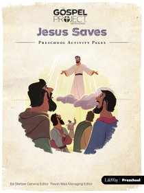 Jesus Saves, (Preschool Activity Pages) (#09 in The Gospel Project For Kids Series)