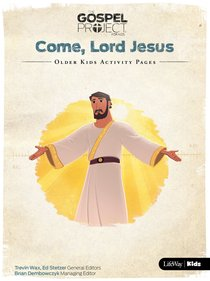 Come Lord Jesus (Older Kids Activity Pages) (#12 in The Gospel Project For Kids Series)