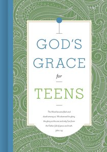 Gods Grace For Teens (Gods Grace For You Series)