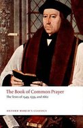 Book of Common Prayer, The: The Texts of 1549, 1559 and 1662 (Oxford Worlds Classics Series)