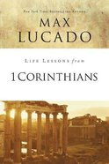 1 Corinthians (Life Lessons With Max Lucado Series)